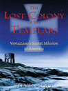 The Lost Colony of the Templars (eBook): Verrazano's Secret Mission to America