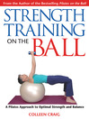 Strength Training on the Ball (eBook): A Pilates Approach to Optimal Strength and Balance