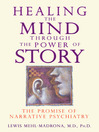 Healing the Mind through the Power of Story (eBook): The Promise of Narrative Psychiatry