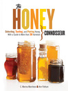 The Honey Connoisseur (eBook): Selecting, Tasting, and Pairing Honey, With a Guide to More Than 30 Varietals