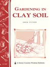 Gardening in Clay Soil (eBook): Storey's Country Wisdom Bulletin A-140