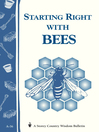 Starting Right with Bees (eBook): Storey's Country Wisdom Bulletin A-36