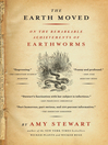 The Earth Moved (eBook): On the Remarkable Achievements of Earthworms
