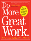 Do More Great Work (eBook): Stop the Busywork. Start the Work That Matters.