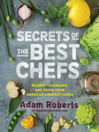 Secrets of the Best Chefs (eBook): Recipes, Techniques, and Tricks from America's Greatest Cooks