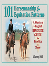 101 Horsemanship & Equitation Patterns (eBook): A Western & English Ringside Guide for Practice & Show