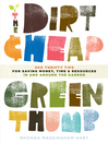 The Dirt-Cheap Green Thumb (eBook): 400 Thrifty Tips for Saving Money, Time, and Resources as You Garden