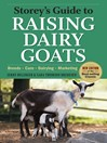 Storey's Guide to Raising Dairy Goats (eBook): Breeds, Care, Dairying, Marketing