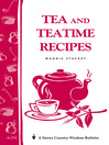Teas and Teatime Recipes (eBook): Storey's Country Wisdom Bulletin A-174