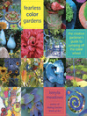 Fearless Color Gardens (eBook): The Creative Gardener's Guide to Jumping Off the Color Wheel