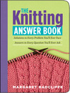 The Knitting Answer Book (eBook): Solutions to Every Problem You'll Ever Face, Answers to Every Question You'll Ever Ask