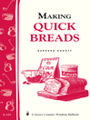 Making Quick Breads (eBook): Storey's Country Wisdom Bulletin A-135