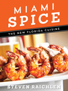 Miami Spice (eBook): The New Florida Cuisine