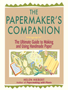 The Papermaker's Companion (eBook): The Ultimate Guide to Making and Using Handmade Paper