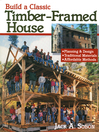 Build a Classic Timber-Framed House (eBook): Planning & Design/Traditional Materials/Affordable Methods