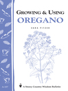 Growing & Using Oregano (eBook): Storey's Country Wisdom Bulletin A-157