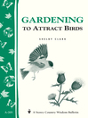 Gardening to Attract Birds (eBook): Storey's Country Wisdom Bulletin A-205