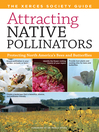 Attracting Native Pollinators (eBook): The Xerces Society Guide: Protecting North America's Bees and Butterflies