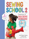 Sewing School 2 (eBook): Lessons in Machine Sewing; 20 Projects Kids Will Love to Make