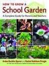 How to Grow a School Garden (eBook): A Complete Guide for Parents and Teachers