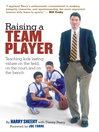 Raising a Team Player (eBook): Teaching Kids Lasting Values on the Field, on the Court, and on the Bench