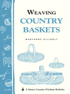 Weaving Country Baskets (eBook): Storey Country Wisdom Bulletin A-159