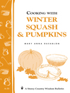 Cooking with Winter Squash & Pumpkins (eBook): Storey's Country Wisdom Bulletin A-55