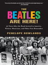 The Beatles Are Here! (eBook): 50 Years after the Band Arrived in America, Writers, Musicians & Other Fans Remember