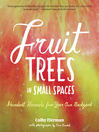 Fruit Trees in Small Spaces (eBook): Abundant Harvests from Your Own Backyard