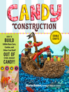 Candy Construction (eBook): How to Build Race Cars, Castles, and Other Cool Stuff Out of Store-Bought Candy