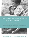 The End of the World as We Know It (eBook): Scenes from a Life