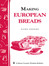 Making European Breads (eBook): Storey's Country Wisdom Bulletin A-172