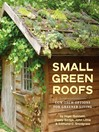 Small Green Roofs (eBook): Low-Tech Options for Greener Living