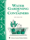 Water Gardening in Containers (eBook): Storey's Country Wisdom Bulletin A-182
