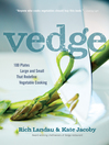 Vedge (eBook): 100 Plates Large and Small That Redefine Vegetable Cooking