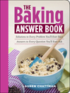 The Baking Answer Book (eBook): Solutions to Every Problem You'll Ever Face; Answers to Every Question You'll Ever Ask