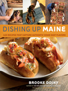 Dishing Up Maine (eBook): 165 Recipes That Capture Authentic Down East Flavors
