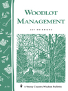 Woodlot Management (eBook): Storey's Country Wisdom Bulletin A-70