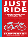 Just Ride (eBook): A Radically Practical Guide to Riding Your Bike