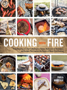 Cooking with Fire (eBook): From Roasting on a Spit to Baking in a Tannur, Rediscovered Techniques and Recipes That Capture the Flavors of Wood-Fired Cooking