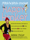 Stitch 'N Bitch Crochet (eBook): The Happy Hooker