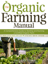 The Organic Farming Manual (eBook): A Comprehensive Guide to Starting and Running a Certified Organic Farm
