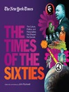 The New York Times the Times of the Sixties (eBook): The Culture, Politics, and Personalities that Shaped the Decade