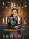 Notorious Victoria (eBook): The Life of Victoria Woodhull, Uncensored