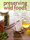 Preserving Wild Foods (eBook): A Modern Forager's Recipes for Curing, Canning, Smoking & Pickling