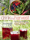 Drink the Harvest (eBook): Making and Preserving Juices, Wines, Meads, Teas, and Ciders