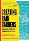 Creating Rain Gardens (eBook): Capturing the Rain for Your Own Water-Efficient Garden