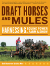 Draft Horses and Mules (eBook): Harnessing Equine Power for Farm & Show