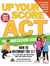 Up Your Score (eBook): ACT, 2014-2015 Edition: The Underground Guide