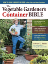 The Vegetable Gardener's Container Bible (eBook): How to Grow a Bounty of Food in Pots, Tubs, and Other Containers